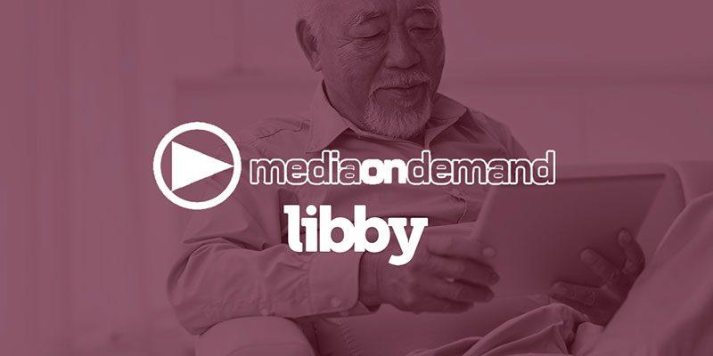 Media on Demand & Libby