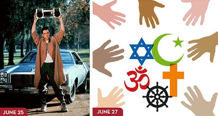 Still from Say Anything of John Cusack holding a stereo above his head (June 25) and hands reaching in toward religious symbols, including Muslim, Christian, Jewish, Buddhist, and Hindu symbols (June 27)