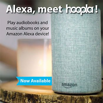 Alexa, meet hoopla! Play audiobooks and music albums on your Amazon Alexa device! Available now.
