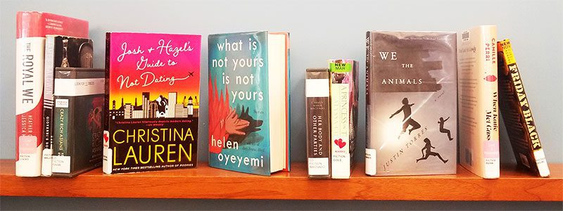 The Royal We by Heather Cocks and Jessica Morgan, If Beale Street Could Talk by James Baldwin, Josh and Hazel's Guide to Not Dating by Christina Lauren, What Is Not Yours Is Not Yours by Helen Oyeyemi, Her Body and Other Parties by Carmen Maria Machado, A Princess in Theory by Alyssa Cole, We the Animals by Justin Torres, When Katie Met Cassidy by Camille Perri, Friday Black by Nana Kwame Adjei-Brenyah