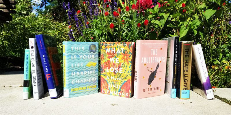 Book covers for What to Say to Get Your Way by John Boswell, Dial Down the Drama by Colleen O'Grady, What the F by Benjamin Bergen, This Is Your Life, Harriet Chance! by Jonathan Evison, What We Lose by Zinzi Clemmons, The Adulterants by Joe Dunthorne, Beyond Magenta: Transgender Teens Speak Out by Susan Kuklin, The Hate U Give by Angie Thomas, The Color Purple by Alice Walker