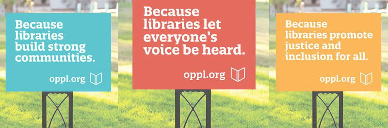 Three library lawn signs: Because libraries build strong communities, Because libraries let everyone's voice be heard, and Because libraries promote justice and inclusion for all.