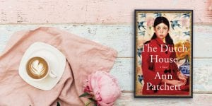 The Dutch House by Ann Patchett on a table with a cup of coffee and a peony