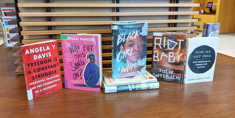 Book covers for Freedom is a Constant Struggle: Ferguson, Palestine, and the Foundations of a Movement by Angela Y. Davis, Who Put This Song On? By Morgan Parker, Black Girl Unlimited by Echo Brown, Whatever Happened to Interracial Love? By Kathleen Collins, Negroland: a Memoir by Margo Jefferson, Riot Baby by Tochi Onyebuchi, How We Get Free: Black Feminism and the Combahee River Collective by Keeanga-Yamahtta Taylor