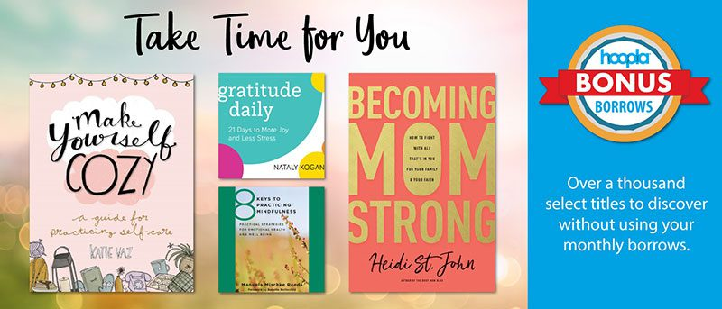 Take Time for You Hoopla Bonus Borrows: Book covers for Make Yourself Cozy, Gratitude Daily, Becoming Mom Strong