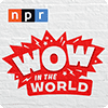 NPR Wow in the World logo
