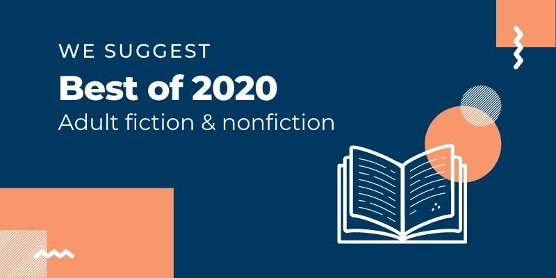 We Suggest Best of 2020: Adult fiction & nonfiction