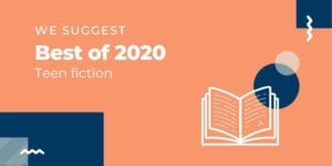 We Suggest Best of 2020: Teen fiction