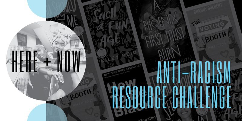 Anti-Racism Resource Challenge Collage: Here & Now