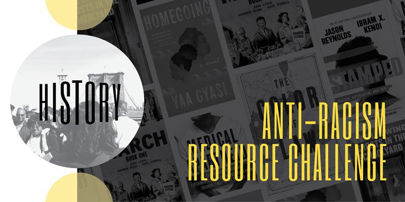 Anti-Racism Resource Challenge Collage: History