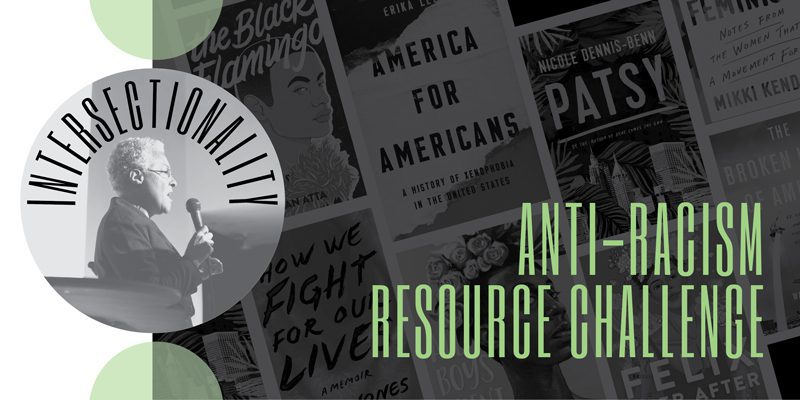 Anti-Racism Resource Challenge Collage: Intersectionality