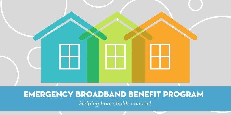 Emergency Broadband Benefit Program: Helping Families Connect