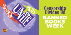 Books unite us; censorship divides us: Banned Books Week